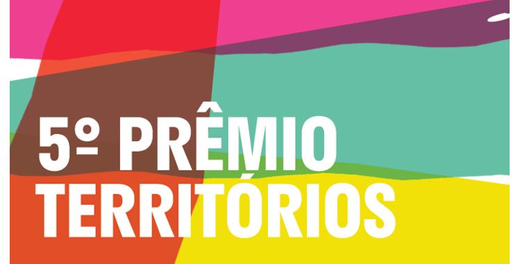 Quinta edição do Prêmio Territórios recebe inscrições até 6 de agosto
